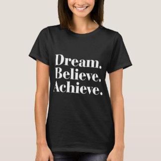 Dream. Believe. Achieve. Life Quote Black T-Shirt