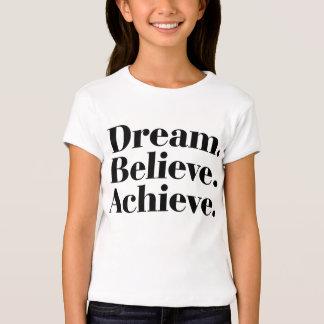 Dream. Believe. Achieve. Life Quote Girls T-Shirt