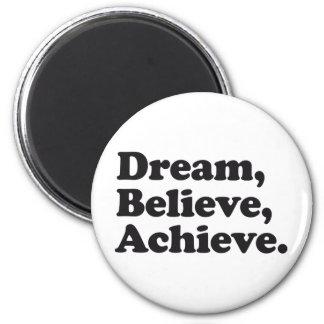Dream Believe Achieve Fridge Magnet