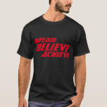 Dream Believe Achieve Motivational Black Red T-Shirt