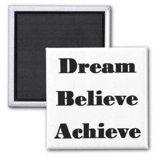 Dream, Believe, Achieve square magnet