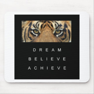 dream believe achieve tiger eyes mouse pad