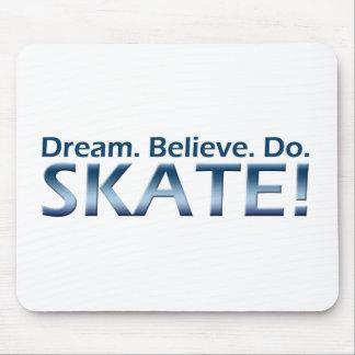 Dream. Believe. Do. Skate! Mouse Mats