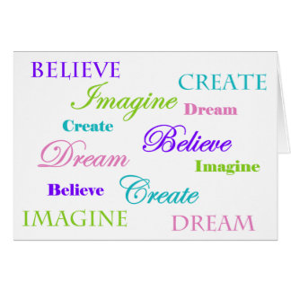 Dream, Believe, Imagine Create Card