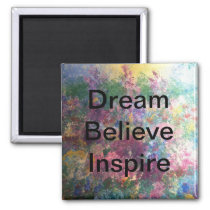 Dream Believe Inspire - Magnets