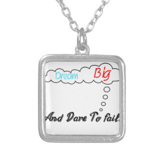 Dream Big And Dare To Fail. Silver Plated Necklace
