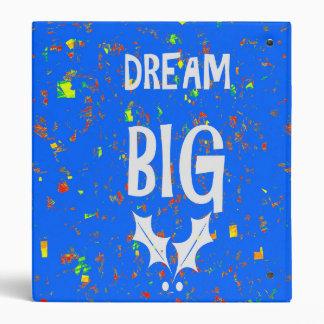 Dream BIG Blue Texture blu Motivational Wisdom fun 3 Ring Binders