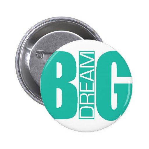 """""""Dream Big"""" Button"""
