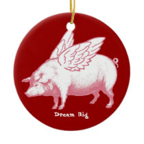 Dream Big Ceramic Ornament