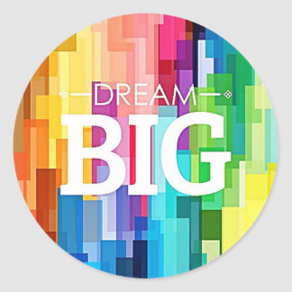 DREAM BIG CLASSIC ROUND STICKER