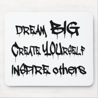 Dream Big Create Yourself Inspire Others- black Mouse Pad