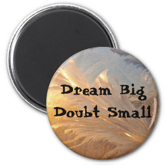 Dream Big Doubt Small 2 Inch Round Magnet