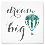 Dream Big   Hot Air Balloon Art Photo Print