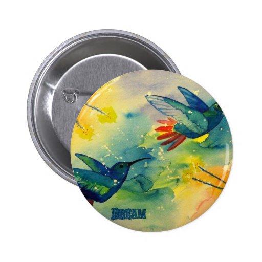 Dream Big! Hummingbird Watercolor Painting Pinback Button