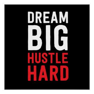 Dream Big Hustle Hard Poster
