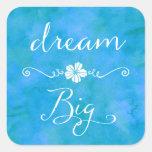 Dream Big Inspirational Happiness Quote Square Sticker