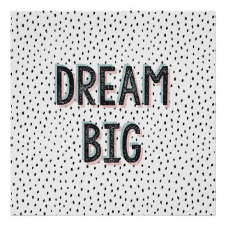 Dream Big Inspirational Quote Poster