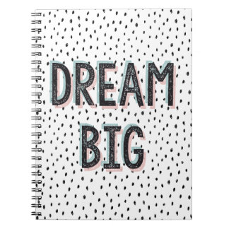 Dream Big Inspirational Quote Spiral Notebook