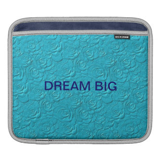 Dream Big ipod sleeve Sleeve For iPads