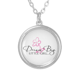 Dream Big Little Girl Quote Silver Plated Necklace