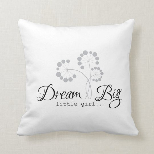 Dream Big Little Girl Quotes for Girls Throw Pillow
