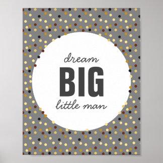 Dream Big Little Man Nursery Wall Art Gray Brown Poster