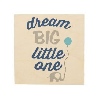 Dream Big Little One Blue Wood Wall Decor
