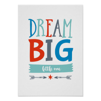 Dream Big little one boys poster print