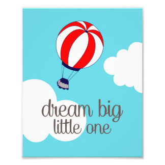 Dream Big Little One Hot Air Balloon Photo Print
