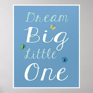 Dream Big, Little One. Inspirational Nursery Art Poster