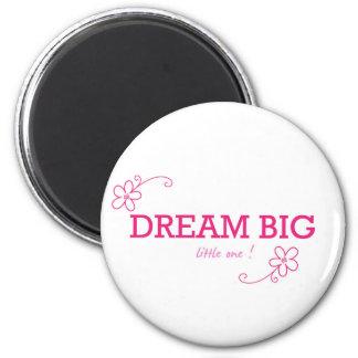 Dream Big  Little one Magnet