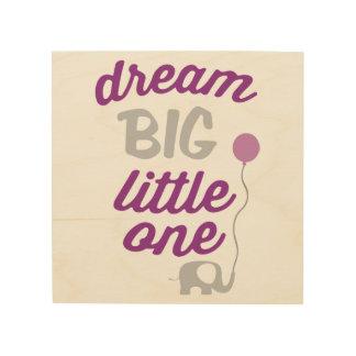 Dream Big Little One Pink Wood Print