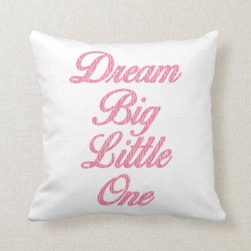 Dream Big Little One Pink Zebra Nursery Pillow