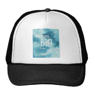 Dream Big Little One Quote Trucker Hat