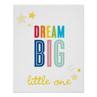 DREAM BIG LITTLE ONE typography bright colors Poster