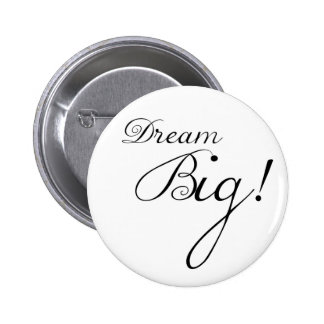 Dream Big Motivational Button