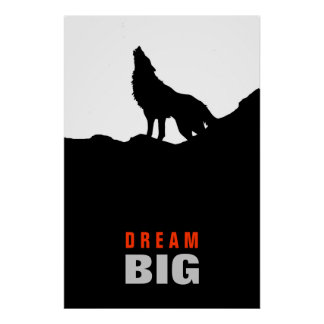 Dream Big Motivational Wolf on Hill Black White Poster