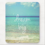 "Dream big mouse pad<br><div class=""desc"">Be crazy and live intensely,  dream big... </div>"
