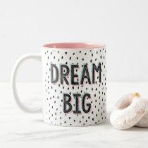 Dream Big Pastel & Spot Inspirational Quote Mug