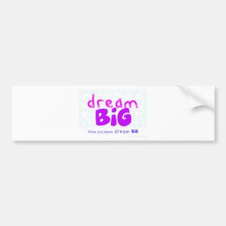Dream Big - Pink Bumper Sticker