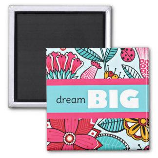 DREAM BIG Pink Floral Pattern Magnet