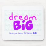 Dream Big - Pink Mouse Pads