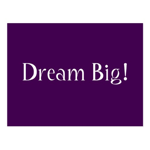 Dream Big! Postcard