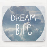 Dream Big Quote Mousepads