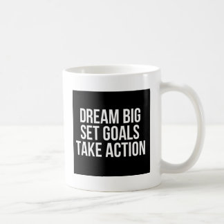 Dream Big Set Goal Take Action Motivational Quote Coffee Mug
