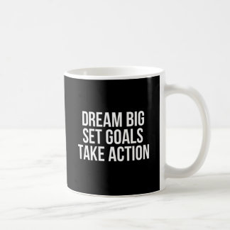 Dream Big Set Goals Take Action Motivational Quote Coffee Mug