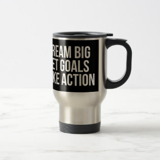 Dream Big Set Goals Take Action Motivational Quote Travel Mug