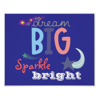 Dream Big, Sparkle Bright Poster