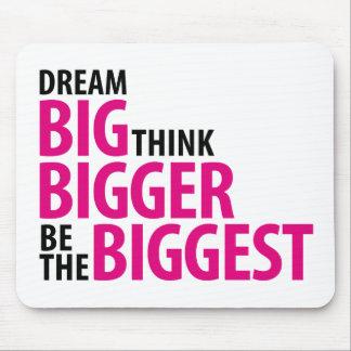 Dream big, think bigger, be the biggest mouse pad