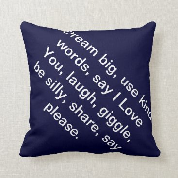 gwena2009 Dream big, use kind words, say I Love You, laugh.. Throw Pillow